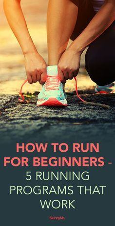 How To Run for Beginners  5 Running Programs that Work