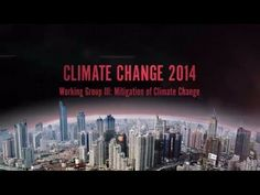 Climate Change 2014: Mitigation of Climate Change. The IPCC has produced this video on its 5th Assessment Report (on Climate Change) (AR5). The third part on the working Group III contribution to AR5 is now available on http://www.mitigation2014.org