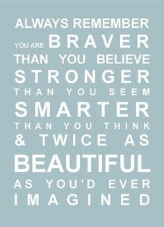 You Are Braver Than You Seem life quotes quotes quote life motivational quotes teen quotes inspirational quotes about life life quotes and sayings inspirational quotes for teens life inspiring quotes life image quotes best life quotes quotes about life lessons