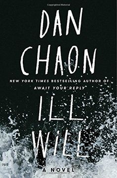 """Free Online Reading Ill Will: A Novel from Dan Chaon___NATIONAL BESTSELLER • Two sensational unsolved crimes—one in the past, another in the present—are linked by one man's memory and self-deception in this chilling novel of literary suspense from National Book Award finalist Dan Chaon.  """"We are always telling a story to ourselves, about ourselves."""" This is one of the little mantras Dustin Tillman likes to share with his patients, and it's meant to be reassuring. But what if that story....."""
