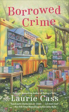 Borrowed Crime: A Bookmobile Cat Mystery: Laurie Cass: 9780451415486: Amazon.com: Books