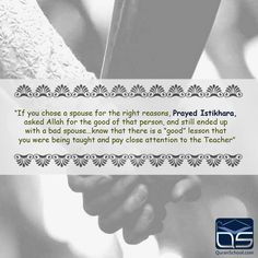 """If you chose a #spouse for the #right #reasons, #Prayed #Istikhara, asked #Allah for the good of that #person, and still ended up with a #bad spouse…know that there is a ""#good"" #lesson that you were being #taught and pay close #attention to the #Teacher"" http://goo.gl/k3NGZi"