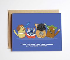 Super Cute - Star Wars Cats Card! - 'I love you more than cats dressed in Star Wars costumes.'