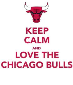 Keep calm and love the Chicago bulls