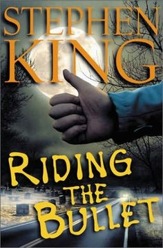 riding the bullet - stephen king