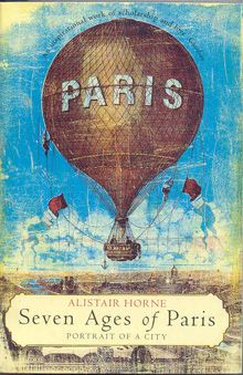 'The Seven Ages of Paris' by Alistair Horne