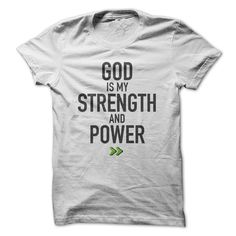 God is my STRENGTH and POWER T-Shirts, Hoodies, Sweaters