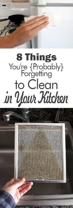 8 Things You're {Probably} Forgetting to Clean in Your Kitchen - 101 Days of Organization| Cleaning, Clean Kitchen, Kitchen Cleaning Tips and Tricks, How to Keep Your Kitchen Clean, Declutter Your Kitchen, Life Hacks, Home Cleaning Hacks, Cleaning Tips an