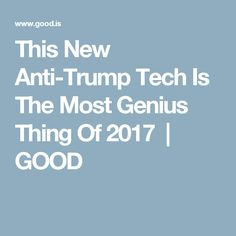 "This New Anti-Trump Tech Is The Most Genius Thing Of 2017  |--- ""Our representatives can only do a better job addressing the needs of this country by hearing more from everyday people, not less. As for Trump, he's about to find out just how much we lazy millennials love to text. "" [This is for anyone who is anti-Trump, no matter their party affiliation.]"
