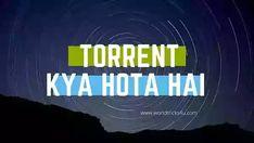 Torrent Kya Hota hai - Full Movies Download In Hindi Full Movies Download, Tech News