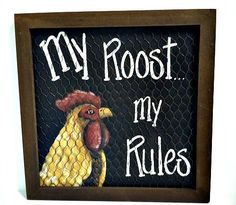 Chicken Coop - - New Country Farmhouse MY ROOST MY RULES Rooster Chicken Wire Wall Sign Plaque Building a chicken coop does not have to be tricky nor does it have to set you back a ton of scratch. Chicken Wire Crafts, Chicken Art, Chicken Houses, Rooster Kitchen Decor, Rooster Decor, Chicken Coop Signs, Farm Signs, Country Signs, Country Art