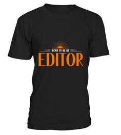 Editor  #september #august #shirt #gift #ideas #photo #image #gift