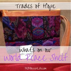 Trades of Hope products to teach diversity and multicultural education.  Montessori toddler activity on our World Peace Shelf.