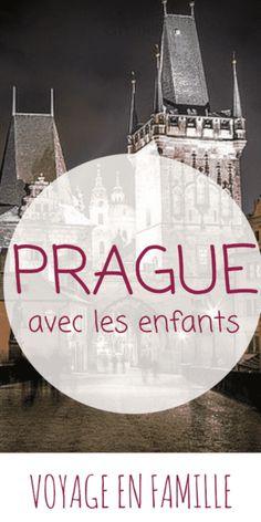 blog-voyage-prague-en-famille Pont Charles, Nord Est, Destinations, Voyage Europe, Destination Voyage, Blog Voyage, Traveling With Baby, Travel Advice, 1 An