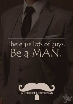 There are lots of guys. Be a MAN. made by a @perfectmale for www.wfpcc.com