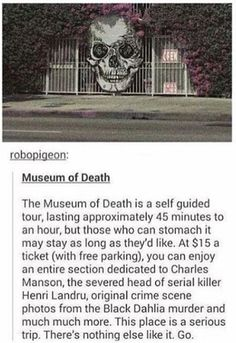 """Museum of Death is a museum with locations on Hollywood Boulevard in Hollywood, Los Angeles, and New Orleans. It was established in June 1995 by J. Healy and Catherine Shultz with the museum's stated goal being """"to make people happy to be alive"""". Oh The Places You'll Go, Cool Places To Visit, Places To Travel, Travel Destinations, Vacation Places, Honeymoon Places, Scary Places, Museum Of Death, San Diego"""