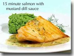 15-Minute Salmon with Mustard, Dill Sauce