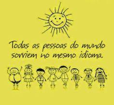 Todas as pessoas do mundo sorriem no mesmo idioma