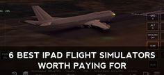 The 6 Best iPad Flight Simulators Worth Paying For