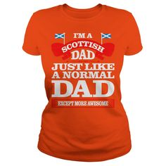Scottish Dad Just Like A Normal Father Day Tshirt #gift #ideas #Popular #Everything #Videos #Shop #Animals #pets #Architecture #Art #Cars #motorcycles #Celebrities #DIY #crafts #Design #Education #Entertainment #Food #drink #Gardening #Geek #Hair #beauty #Health #fitness #History #Holidays #events #Home decor #Humor #Illustrations #posters #Kids #parenting #Men #Outdoors #Photography #Products #Quotes #Science #nature #Sports #Tattoos #Technology #Travel #Weddings #Women
