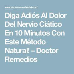 Diga Adiós Al Dolor Del Nervio Ciático En 10 Minutos Con Este Método Natural! – Doctor Remedios