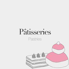 Pâtisseries (feminine word)   Pastries   /pɑ.tis.ʁi/ Dedicated to: @polabur. Drawing: @beaubonjoli.