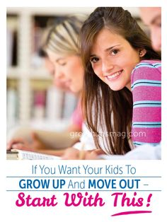 If You Want Your Kids To Grow Up And Move Out – Start With This! - Grown Ups Magazine - Three strategies to get your kids involved at home and ready for the future.
