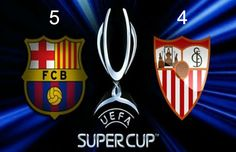 PIRAEUS PLANET (Πειραικος Πλανητης): Super Cup:Μπαρτσελονα-Σεβιλλη 5-4 (pics&videos)