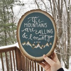 The Mountains are calling and I must go wood slice by TheWatercolorWell on Etsy https://www.etsy.com/listing/264831316/the-mountains-are-calling-and-i-must-go