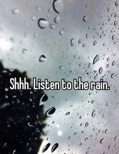 Love the rain beat.Its just those Rainy Dayz Sound Of Rain, Singing In The Rain, Rain Quotes, Sea Quotes, I Love Rain, Rain Storm, When It Rains, Rain Drops, Dew Drops