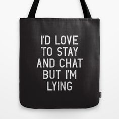 17 Totes That Understand You Completely