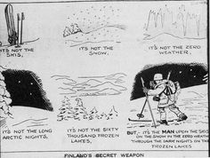 Finland's Secret Weapon Published in a British newspaper during the Winter War photo credit: wwiicolor
