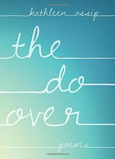 The Do-Over by Kathleen Ossip http://www.amazon.com/dp/1936747960/ref=cm_sw_r_pi_dp_DW23vb1KA2G75
