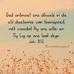 Afrikaans Afrikaans Quotes, Thy Word, Prayer Book, Gods Promises, Faith In God, God Is Good, Positive Thoughts, Best Quotes, Bible Verses