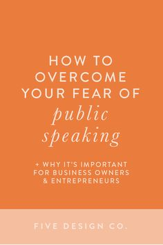 How to overcome your fear of public speaking and improve your communication skills for greater confidence in your career. and why this is essential for entrepreneurs and small business owners! // Five Design -- Business Advice, Business Entrepreneur, Business Marketing, Online Business, Entrepreneur Quotes, Content Marketing, Effective Communication, Communication Skills, Public Speaking Tips