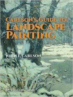 Carlson's Guide to Landscape Painting: John F. Carlson: 0971488507537: Amazon.com: Books