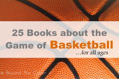 25 books about the game of basketball for young and old | www.beyondthecoverblog.com