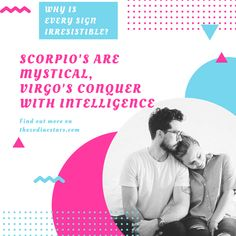 Why is Every Sign Irresistible? Scorpio's Are Mystical, Virgo's Conquer With Intelligence