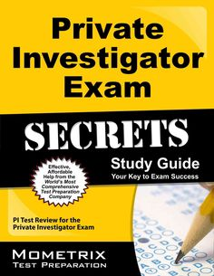 Private Investigator Exam Secrets Study Guide: Pi Test Review for the Private Investigator Exam