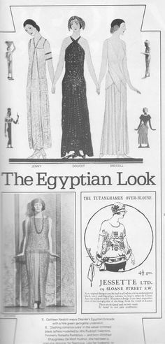 The discovery of King Tutankhamun's tomb in the 1920's inspired Egyptian style clothing.
