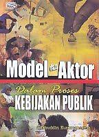 AJIBAYUSTORE Judul Buku : Model Dan Aktor Dalam Proses Kebijakan Publik Pengarang : Solahuddin Kusumanegara Penerbit : Gava Media