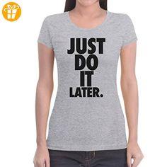 Just Do It Later - Sportlich cooler Motto-Spruch Frauen T-Shirt Medium Grau (*Partner-Link)