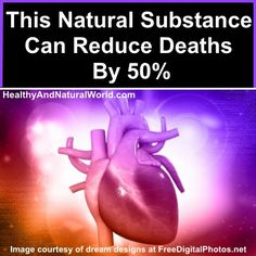 This Natural Substance Can Reduce Deaths By 50%  (CO-Q10)