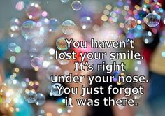You haven't lost your smile