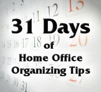 31 Days of Home Office Organizing Tips
