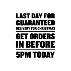 LAST DAY for guaranteed delivery for Christmas  Get orders in before 5pm today x