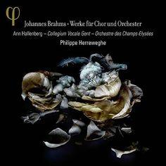 Johannes Brahms : Œuvres pour chœur & orchestre-Philippe Herreweghe-Phi
