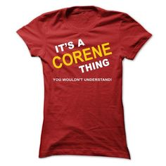 Its A Corene Thing - #inexpensive gift #gift amor. MORE ITEMS => https://www.sunfrog.com/Names/Its-A-Corene-Thing-rztbu-Ladies.html?68278