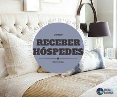 Como receber hóspedes em casa :http://blogchegadebagunca.com.br/como-receber-hospedes-em-casa/