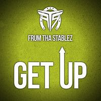 Frum Tha Stablez - Get Up (Prod. by DJ Montana) by FrumThaStablez on SoundCloud